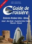 Guide de croisière Emirats Arabes Unis & Oman : Dubaï - Abu Dhabi - Foudjaïrah Khor Fakkan Mascate - Khasab