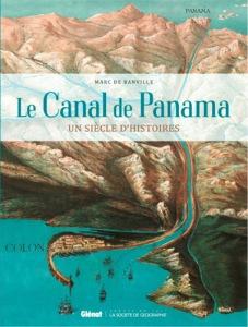 Panama un siècle d'histoire - Livre