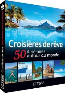 Croisières de rêve - 50 itinéraires autour du monde - BD