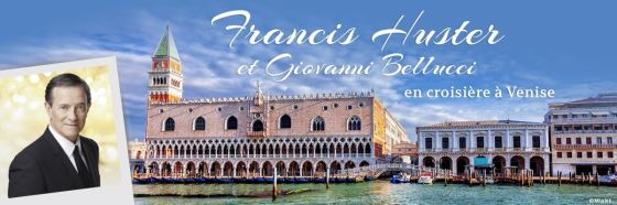 Venise - CroisiEurope - Francis Huster