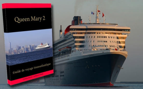 Queen Mary 2 - Guide de voyage transatlantique QM2