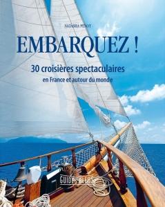 Livre : Embarquez ! 30 croisières spectaculaires en France et autour du monde